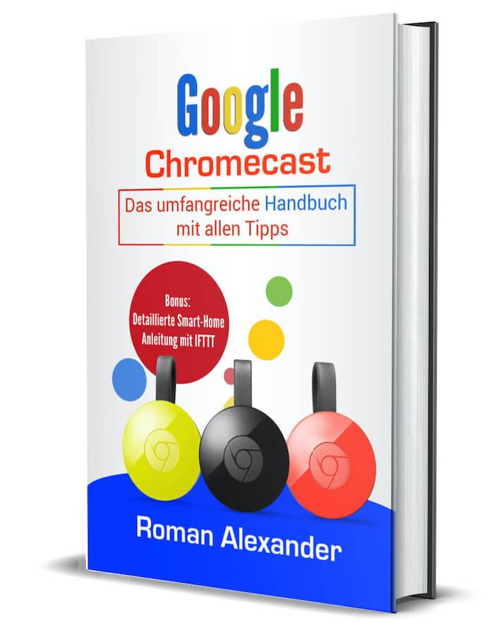 Google Chromecast: Das Handbuch – jetzt Verfügbar